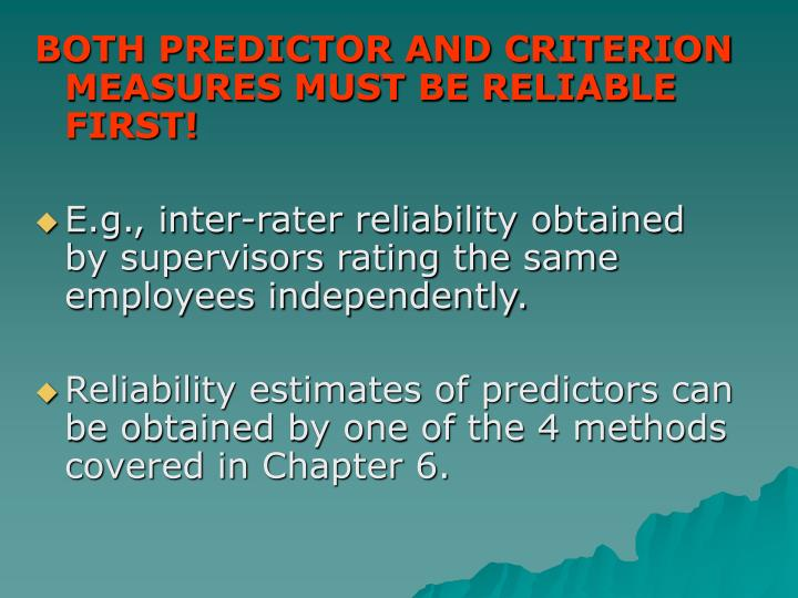 BOTH PREDICTOR AND CRITERION MEASURES MUST BE RELIABLE