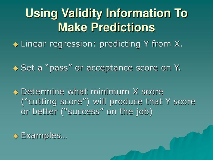 Using Validity Information To Make Predictions