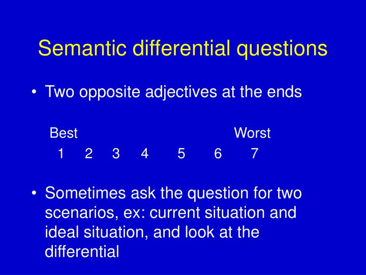 Semantic differential questions