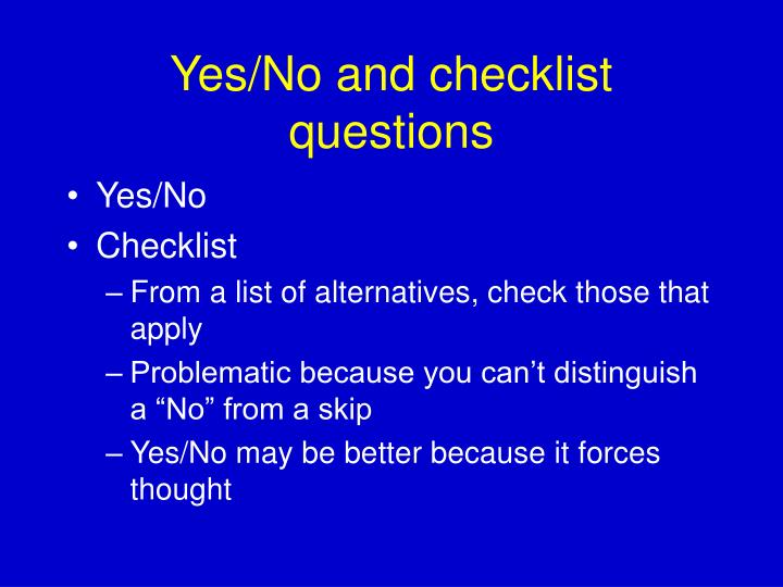 Yes/No and checklist questions