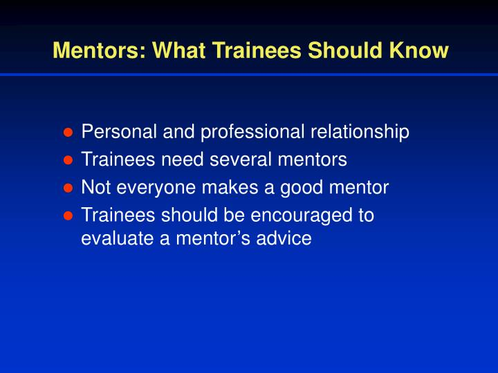 Mentors: What Trainees Should Know