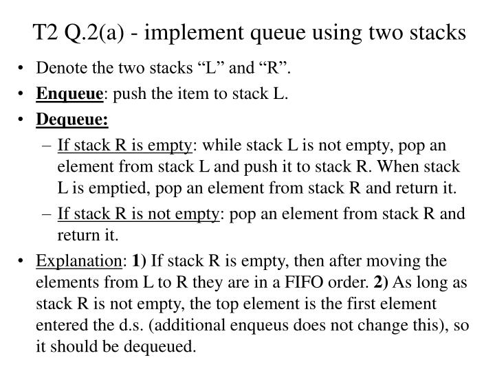 T2 Q.2(a) - implement queue using two stacks