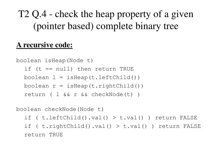 T2 Q.4 - check the heap property of a given (pointer based) complete binary tree