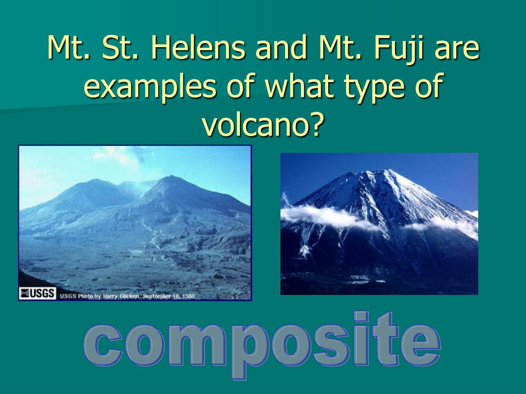 Mt. St. Helens and Mt. Fuji are examples of what type of volcano?