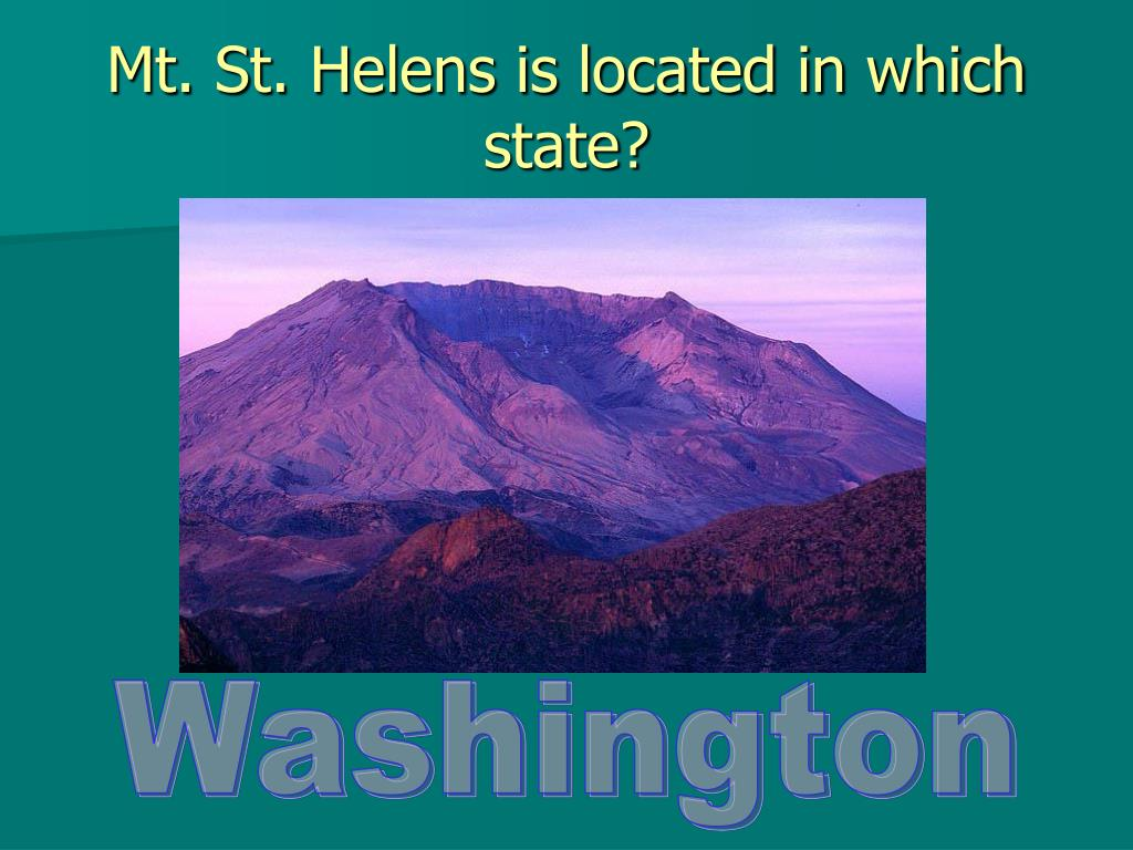 Mt. St. Helens is located in which state?