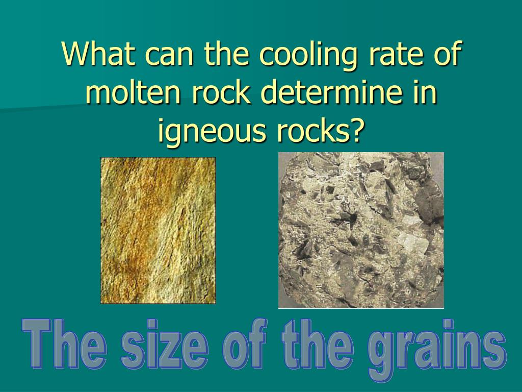 What can the cooling rate of molten rock determine in igneous rocks?