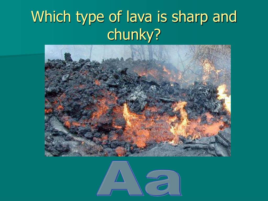 Which type of lava is sharp and chunky?
