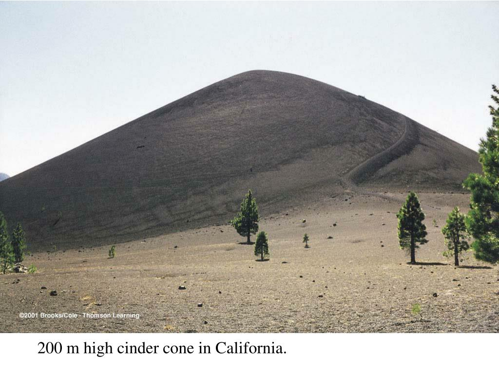 200 m high cinder cone in California.