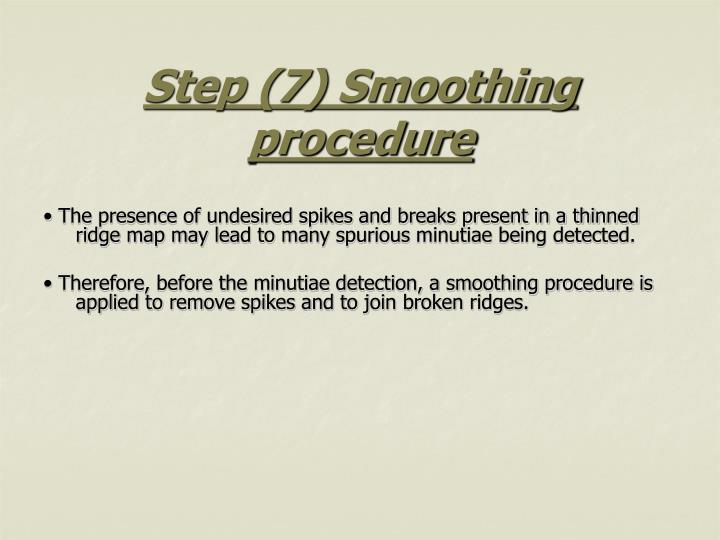 Step (7) Smoothing procedure