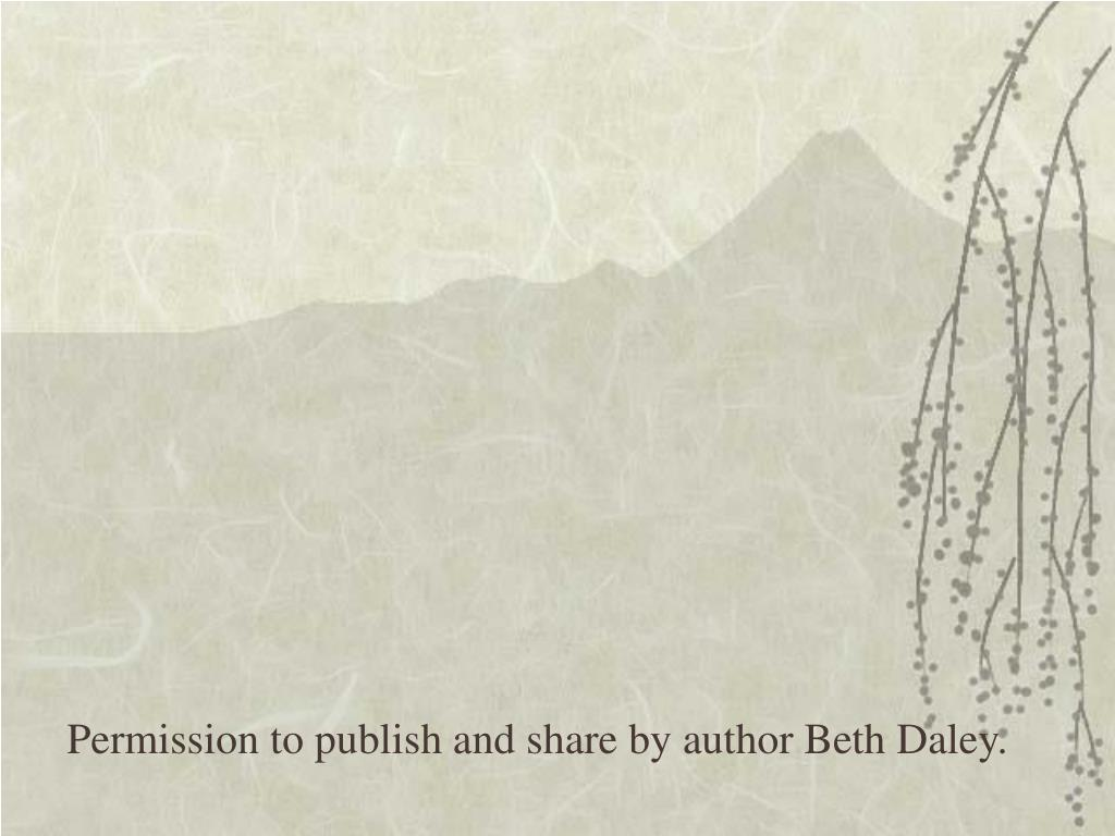 Permission to publish and share by author Beth Daley.