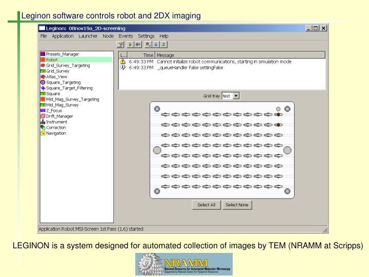 Leginon software controls robot and 2DX imaging