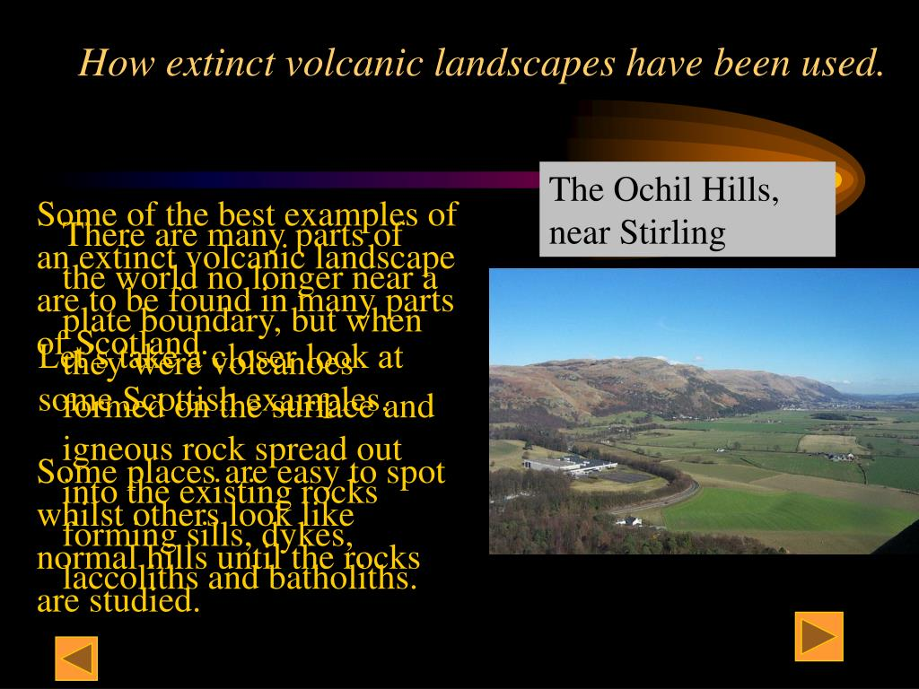 How extinct volcanic landscapes have been used.