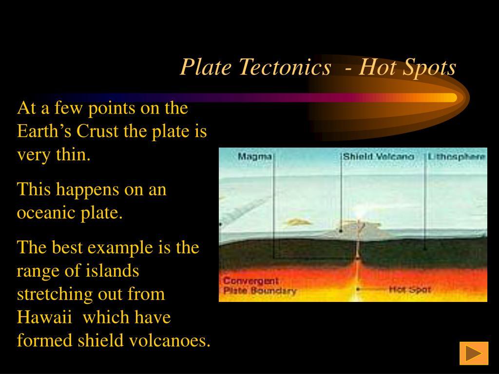 Plate Tectonics  - Hot Spots