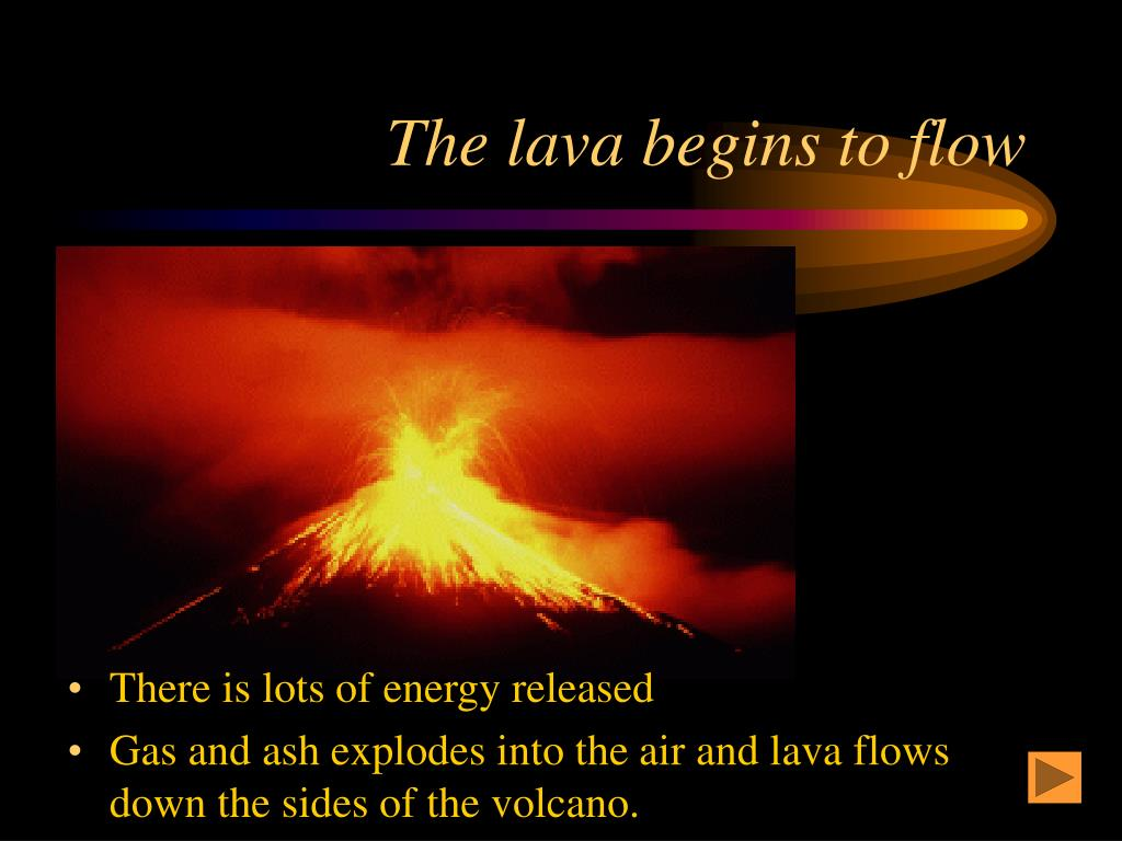 The lava begins to flow