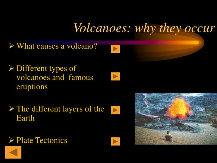 Volcanoes why they occur