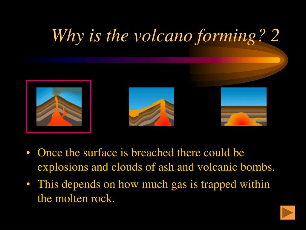 Why is the volcano forming? 2