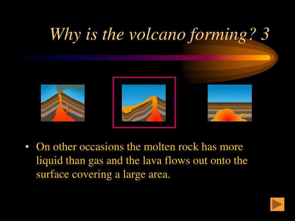 Why is the volcano forming? 3