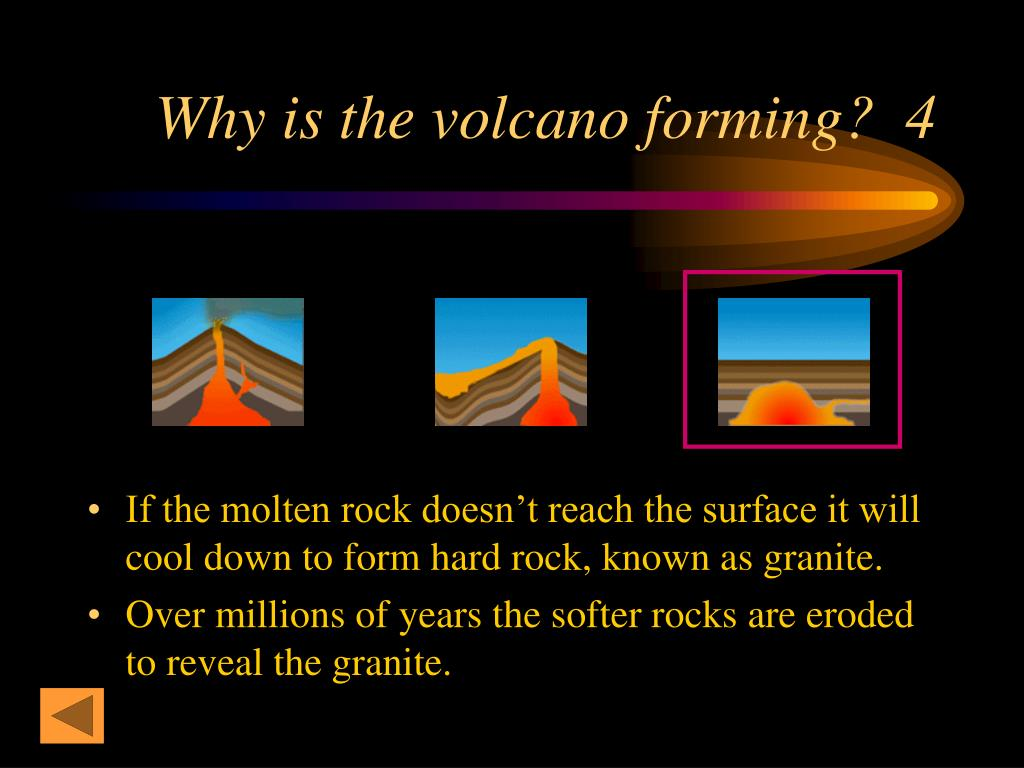 Why is the volcano forming?  4
