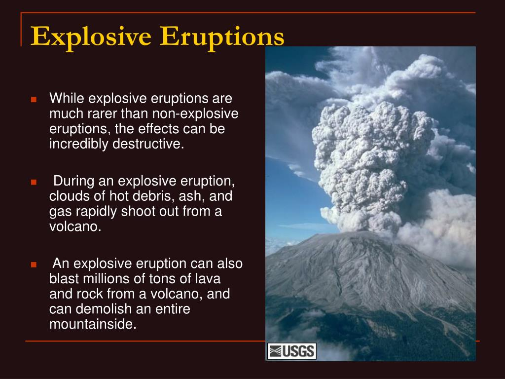 While explosive eruptions