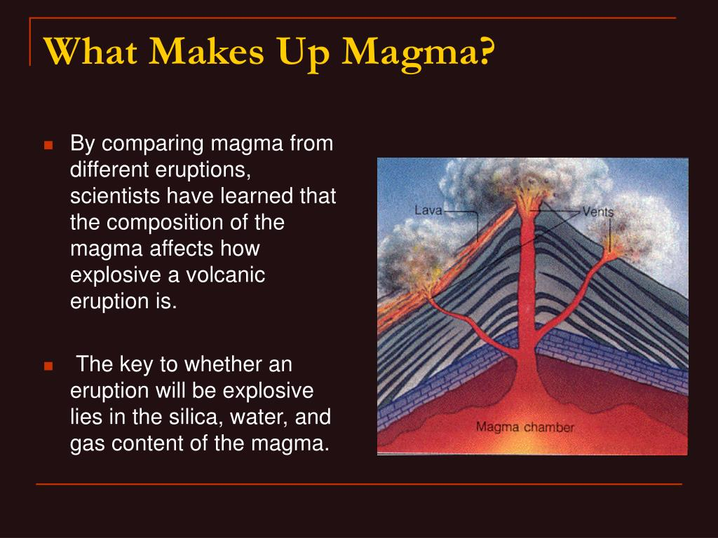 By comparing magma from different eruptions, scientists have learned that the composition of the magma affects how explosive a volcanic eruption is.