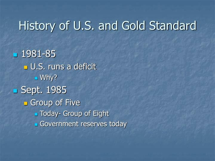 history of the gold standard The gold standard is a monetary system where a country's currency or paper money has a value directly linked to gold with the gold standard, countries agreed to convert paper money into a fixed .