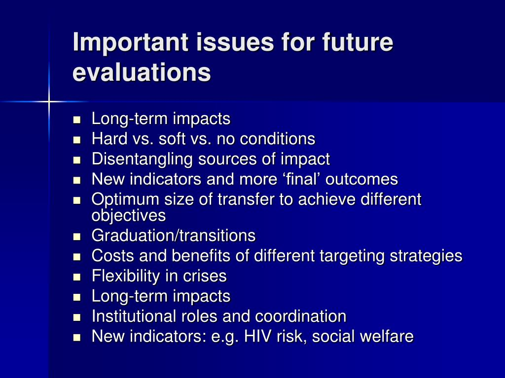 Important issues for future evaluations