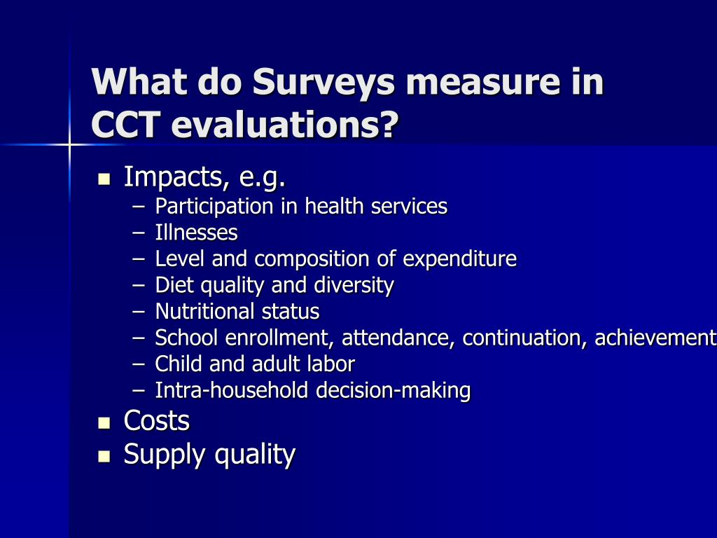 What do Surveys measure in CCT evaluations?