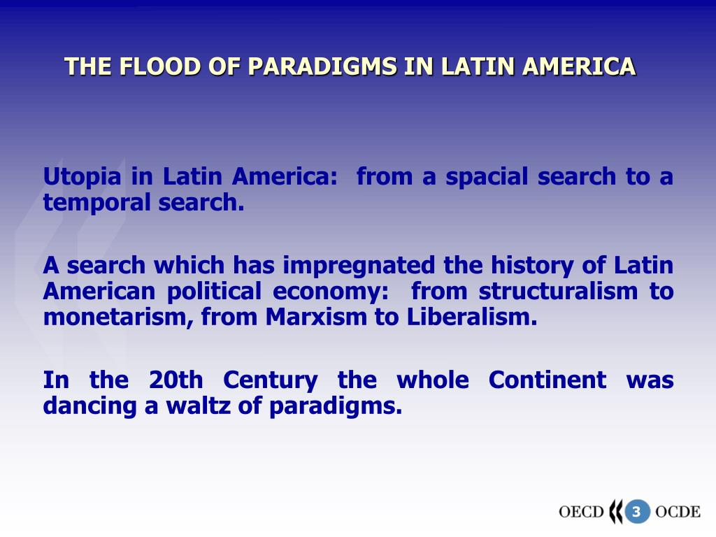 THE FLOOD OF PARADIGMS IN LATIN AMERICA
