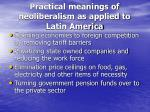 practical meanings of neoliberalism as applied to latin america