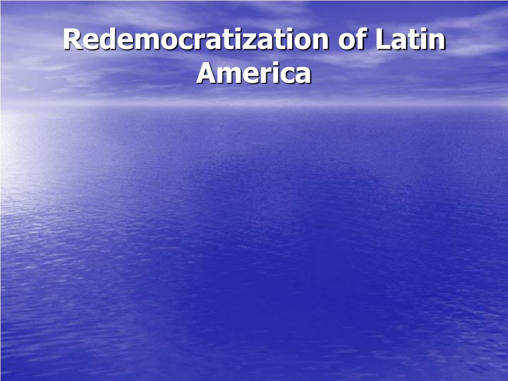 Redemocratization of Latin America
