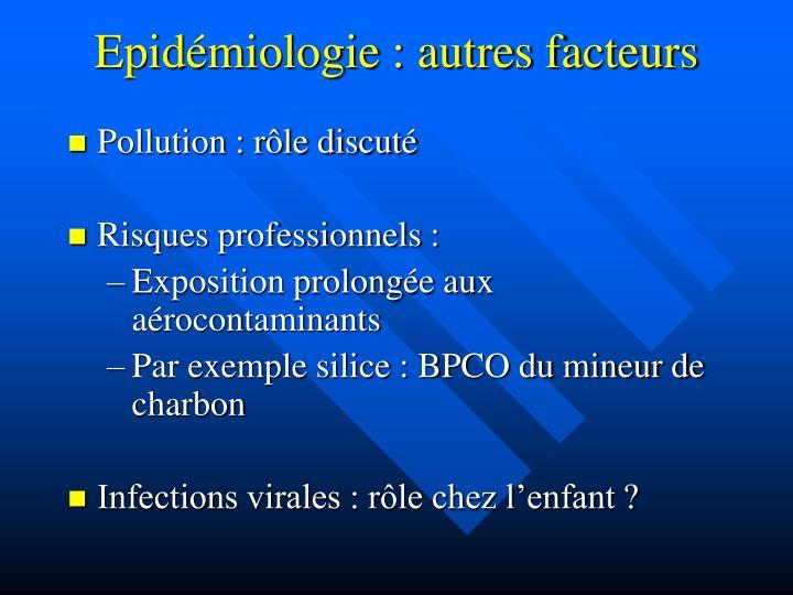 Epidémiologie : autres facteurs