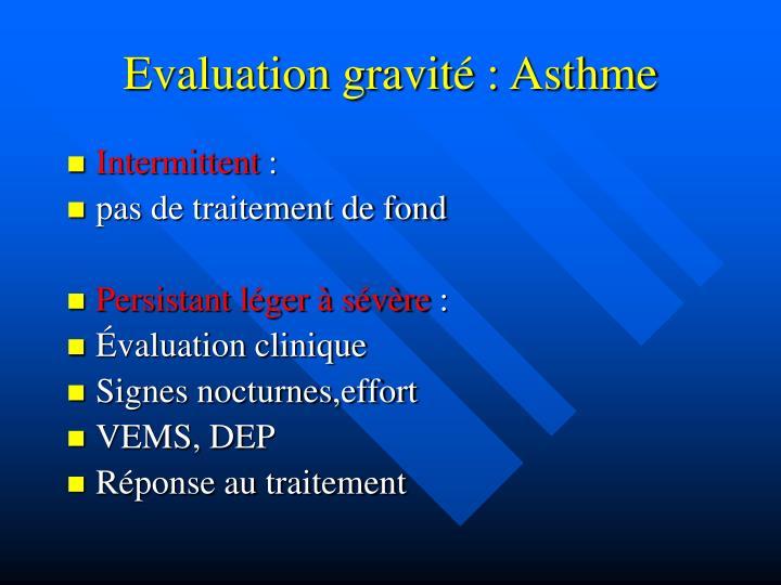 Evaluation gravité : Asthme