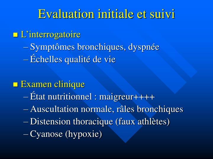 Evaluation initiale et suivi