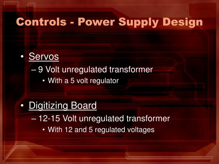 Controls - Power Supply Design