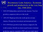 bicentenary latin america economic growth and productivity in the very long run 1500 20107