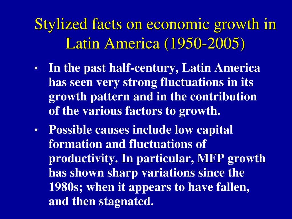 Stylized facts on economic growth in Latin America (1950-2005)