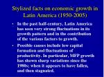 stylized facts on economic growth in latin america 1950 200518