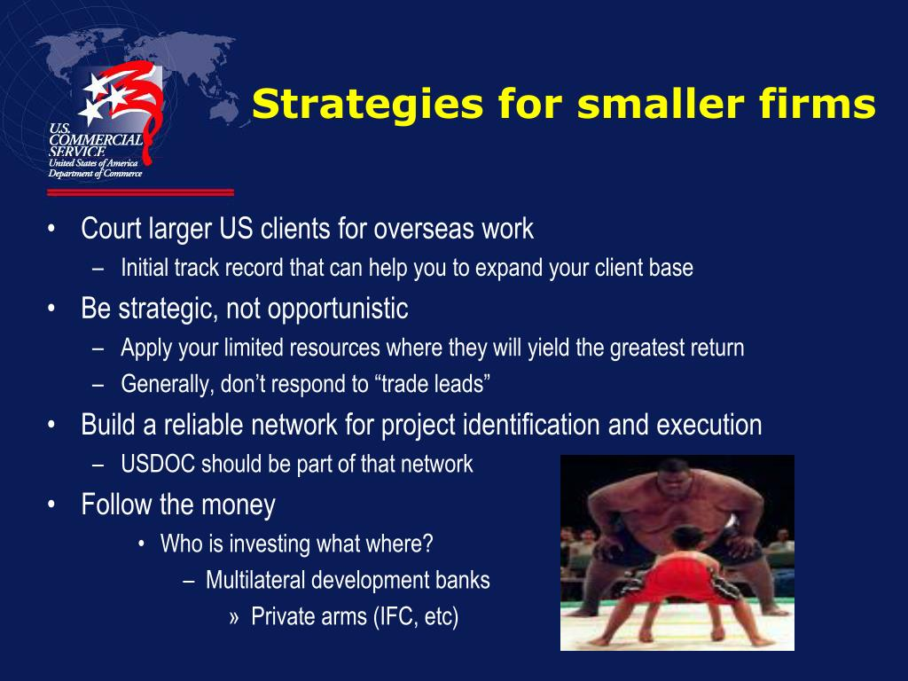 Strategies for smaller firms