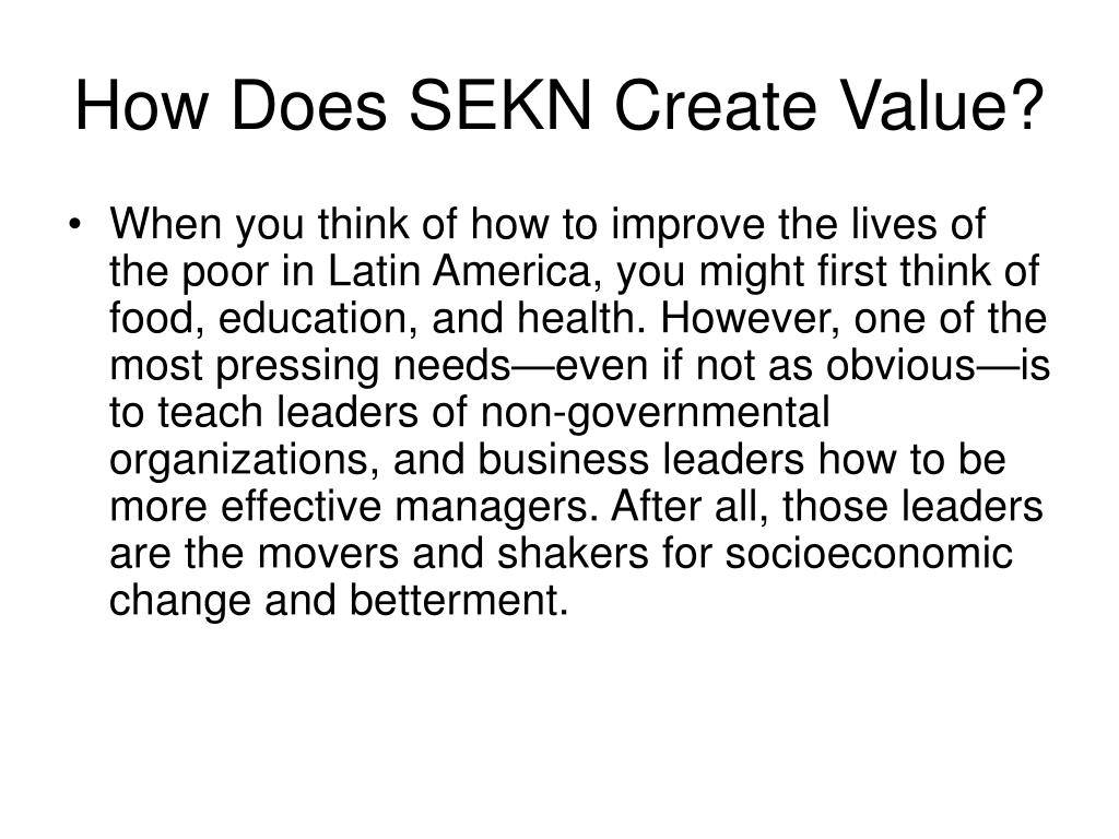How Does SEKN Create Value?