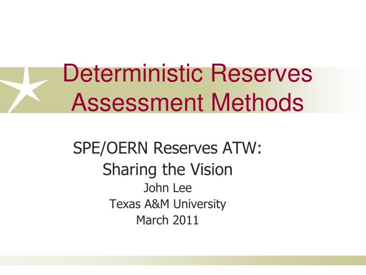 Deterministic Reserves Assessment Methods