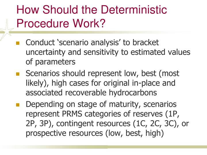 How Should the Deterministic Procedure Work?