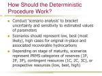 how should the deterministic procedure work