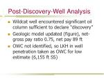 post discovery well analysis
