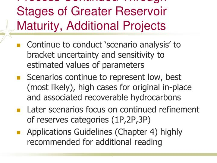 Process Continued Through Stages of Greater Reservoir Maturity, Additional Projects