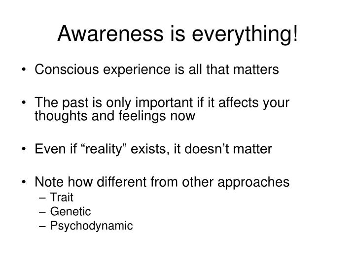 Awareness is everything!