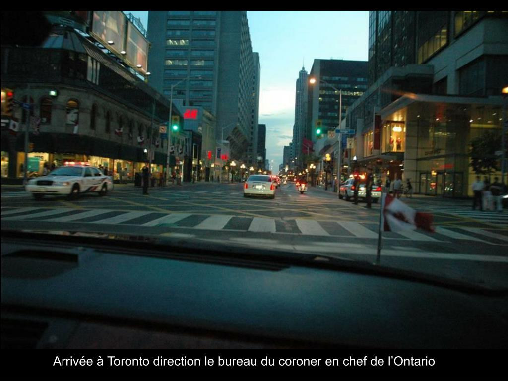 Arrivée à Toronto direction le bureau du coroner en chef de l'Ontario