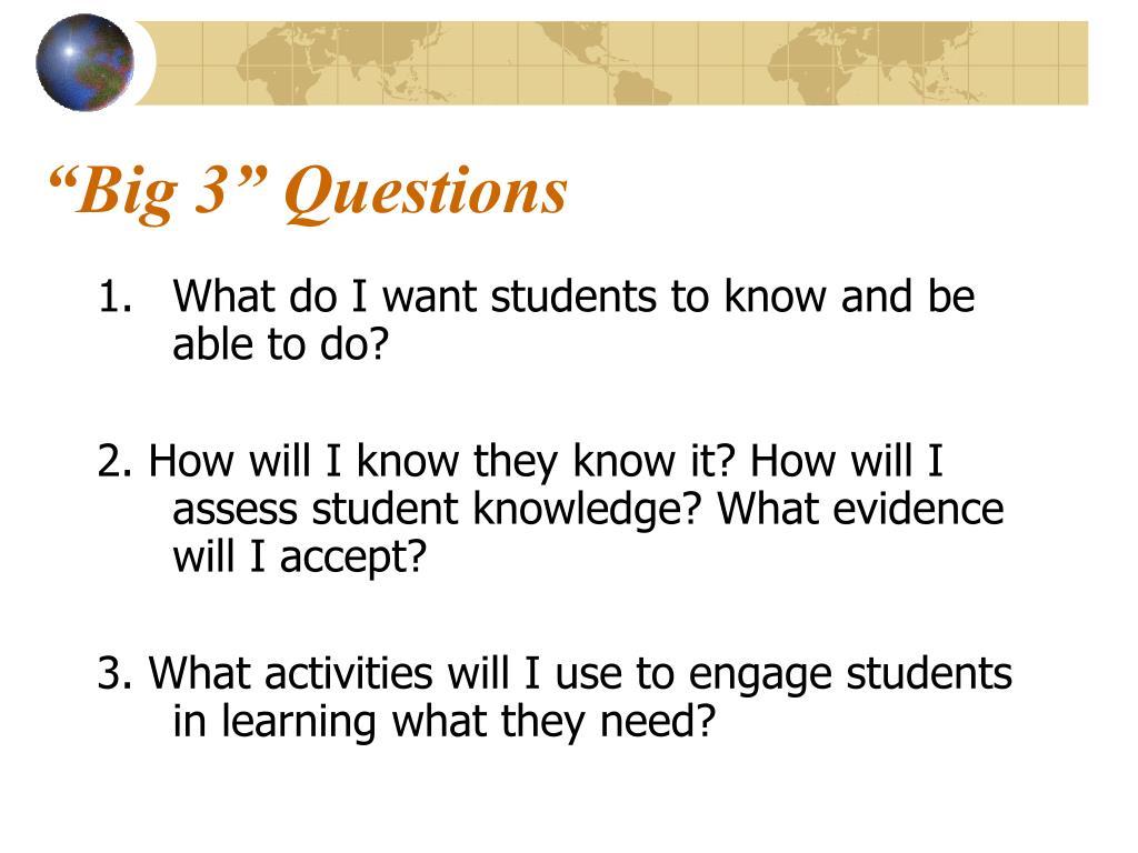 """""""Big 3"""" Questions"""