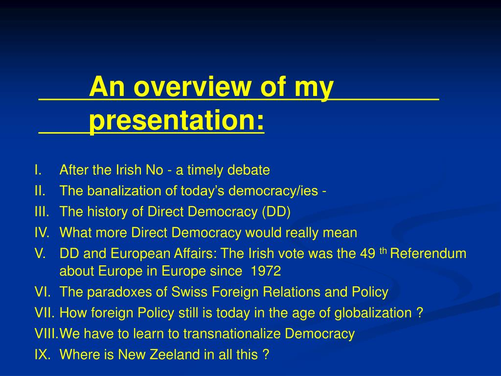 An overview of my 			presentation: