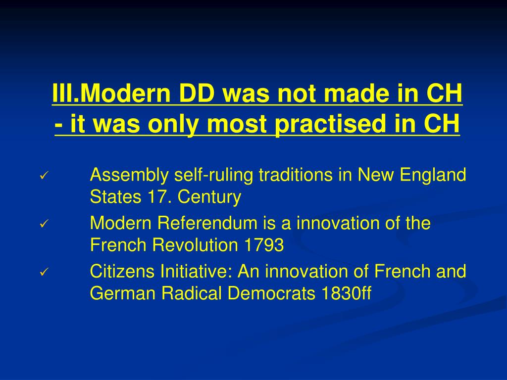 III.Modern DD was not made in CH - it was only most practised in CH
