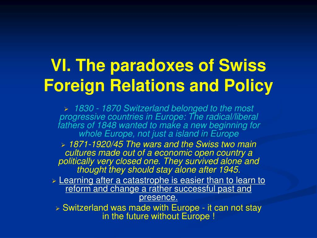 VI. The paradoxes of Swiss Foreign Relations and Policy